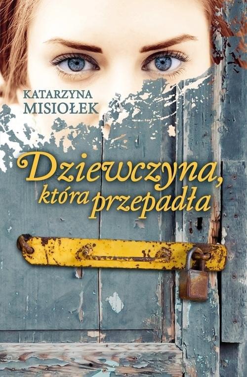 okładka Dziewczyna, która przepadła, Książka | Misiołek Katarzyna