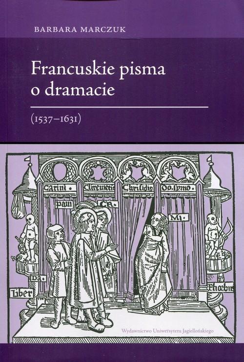 okładka Francuskie pisma o dramacie 1537-1631książka |  | Marczuk Barbara