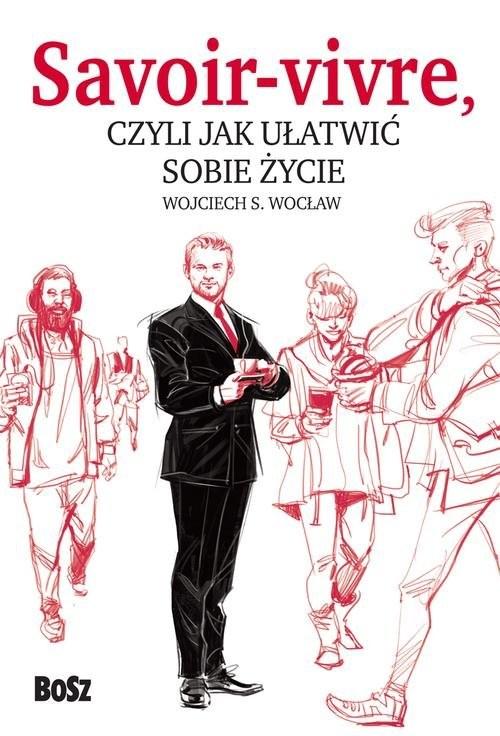 okładka Savoir vivre czyli jak ułatwić sobie życie, Książka | Wocław Wojciech