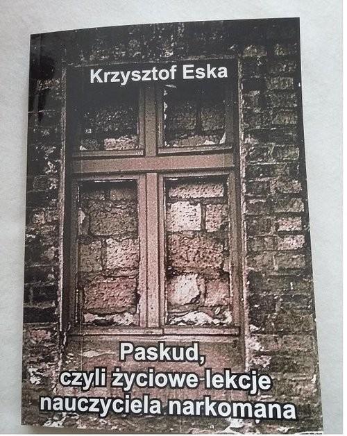 okładka Paskud czyli życiowe lekcje nauczyciela narkomana, Książka | Eska Krzysztof