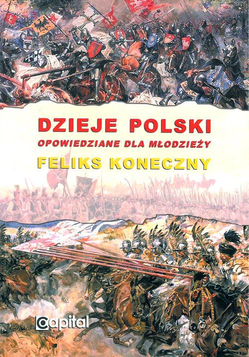 okładka Dzieje Polski opowiedziane dla młodzieżyksiążka      Koneczny Feliks