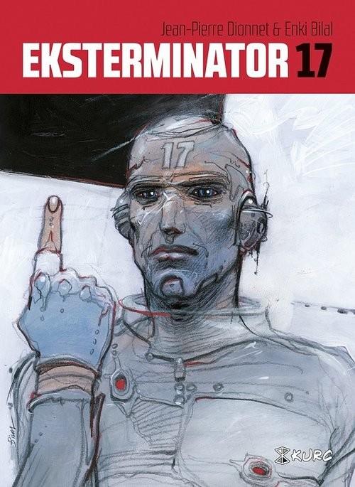 okładka Eksterminator 17, Książka | Jean-Pierre Dionnet, Enki Bilal