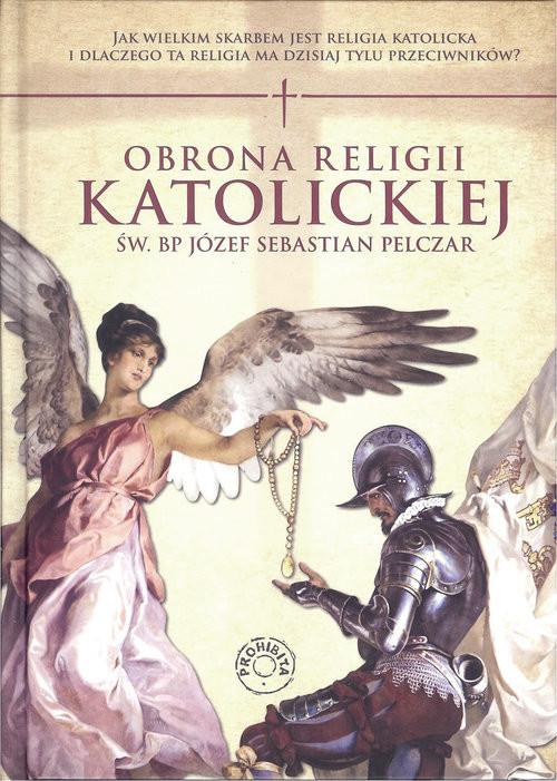 okładka Obrona religii katolickiej, Książka   Sebastian Józef Pelczar
