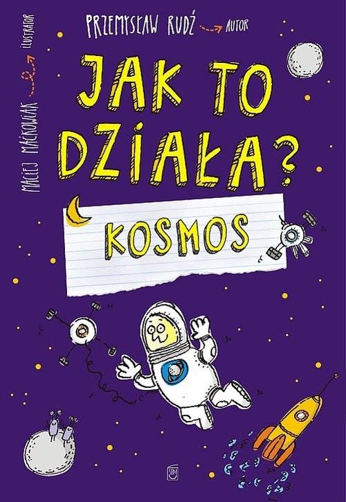 okładka Jak to działa  Kosmos, Książka   Rudź Przemysław