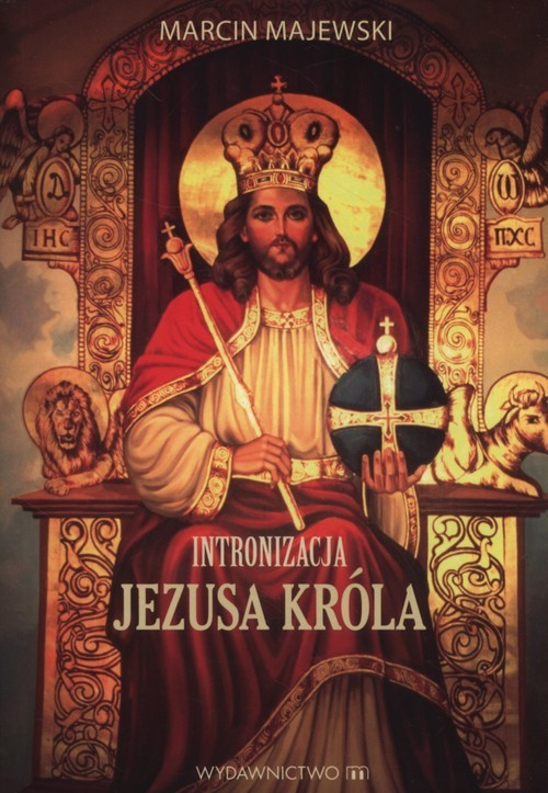 okładka Intronizacja Jezusa Króla, Książka | Majewski Marcin