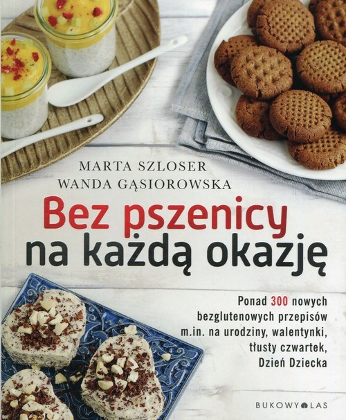 okładka Bez pszenicy na każdą okazję, Książka | Marta Szloser, Wanda Gąsiorowska
