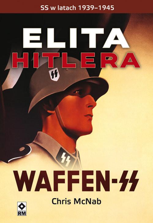 okładka Elita Hitlera Waffen SS, Książka | Chris McNab