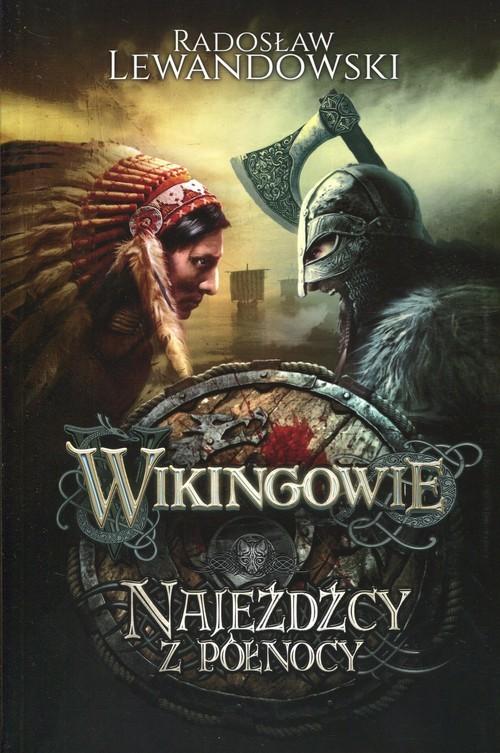 okładka Wikingowie 2 Najeźdźcy z Północy, Książka | Lewandowski Radosław