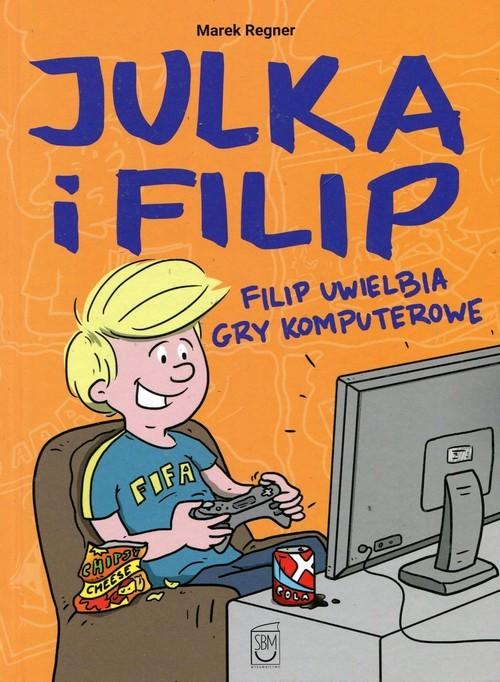 okładka Filip uwielbia gry komputerowe, Książka | Regner Marek