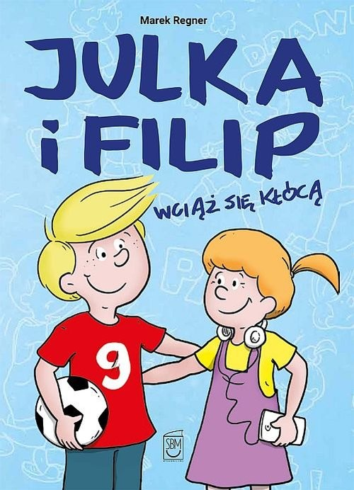 okładka Julka i Filip wciąż się kłócą, Książka | Regner Marek