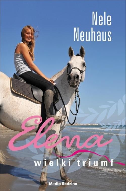 okładka Elena Wielki triumf, Książka | Nele Neuhaus