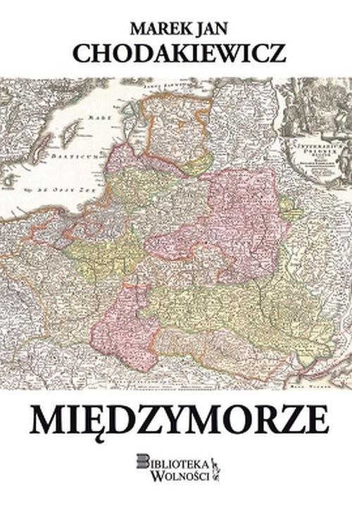 okładka Międzymorze, Książka | Marek Jan Chodakiewicz