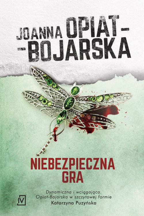 okładka Niebezpieczna gra, Książka | Opiat-Bojarska Joanna