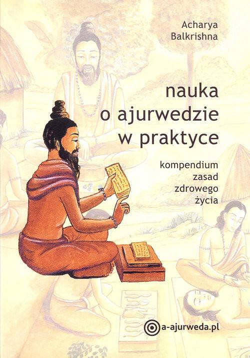 okładka Nauka o ajurwedzie w praktyce, Książka | Balkrishna Acharya