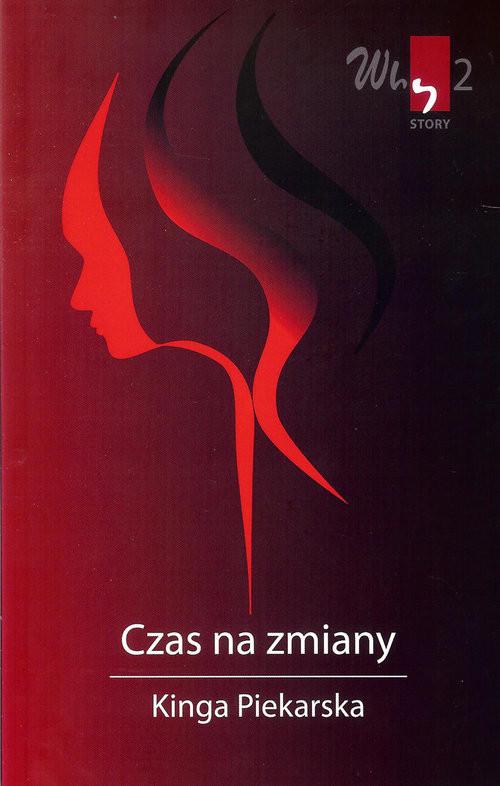 okładka Why story 2 Czas na zmiany, Książka   Piekarska Kinga