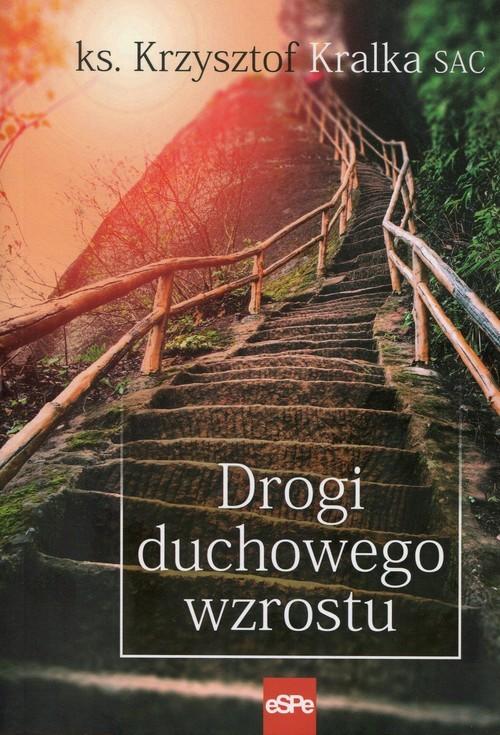 okładka Drogi duchowego wzrostu, Książka | Kralka Krzysztof