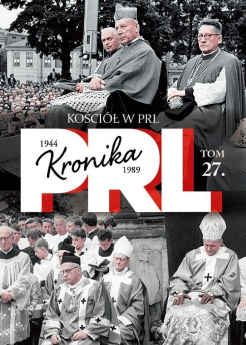 okładka Kościół w PRL Tom 27, Książka | Kienzler Iwona