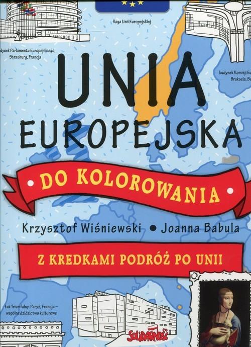 okładka Unia Europejska do kolorowania z kredkami podróz po Unii, Książka | Krzysztof Wiśniewski
