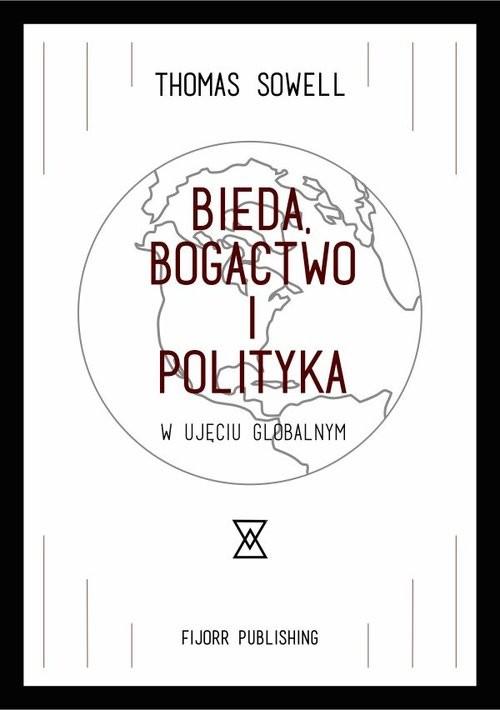 okładka Bieda, bogactwo i polityka w ujęciu globalnym, Książka | Sowell Thomas