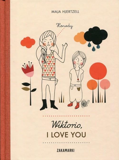 okładka Wiktorio, I love you, Książka | Hjertzell Maja
