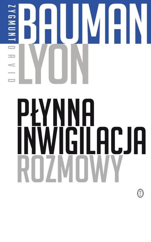 okładka Płynna inwigilacja Rozmowy, Książka | Zygmunt Bauman, David Lyon