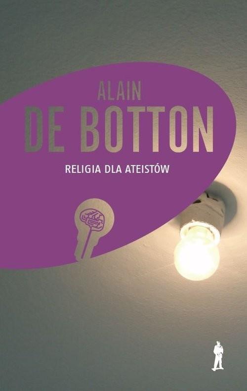 okładka Religia dla ateistów Poradnik dla niewierzących, jak korzystać z religii, Książka | Botton Alain De