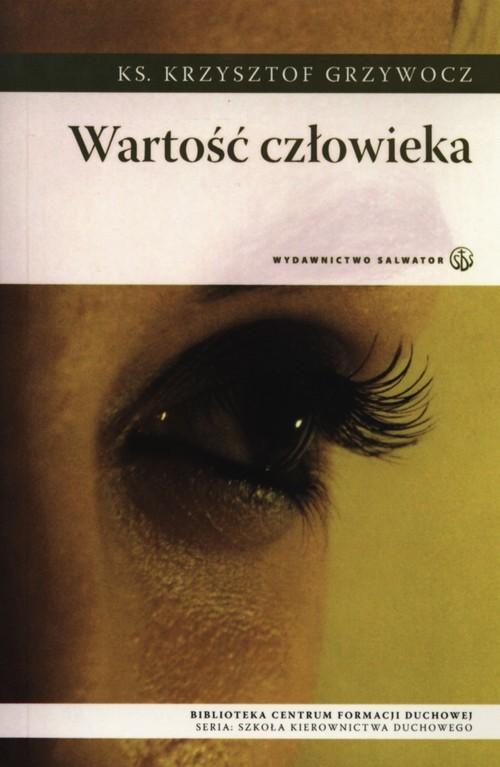 okładka Wartość człowieka, Książka | Grzywocz Krzysztof