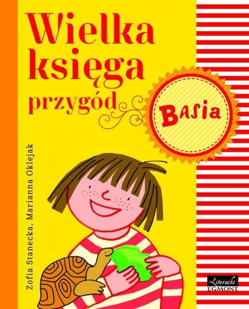 okładka Basia Wielka księga przygódksiążka      Zofia Stanecka, Marianna Oklejak