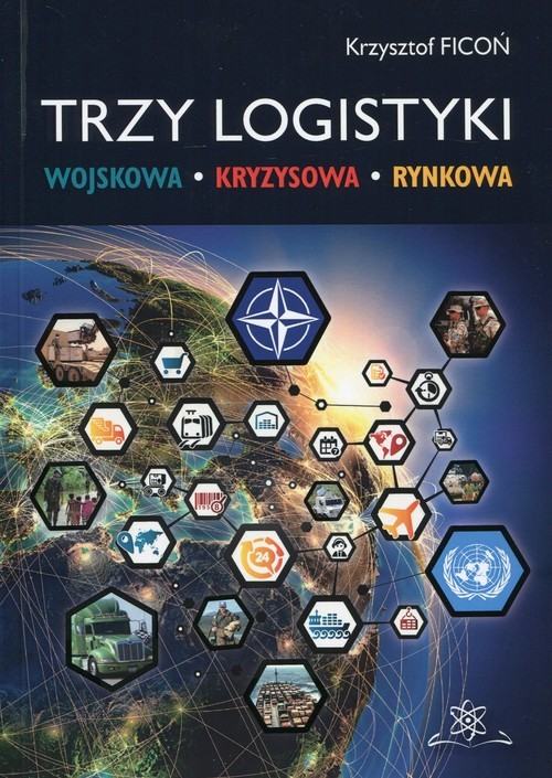 okładka Trzy logistyki Wojskowa - Kryzysowa - Rynkowa, Książka   Ficoń Krzysztof