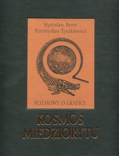 okładka Kosmos miedziorytu Rozmowy o grafice, Książka | Stanisław Bereś, Przemysław Tyszkiewicz