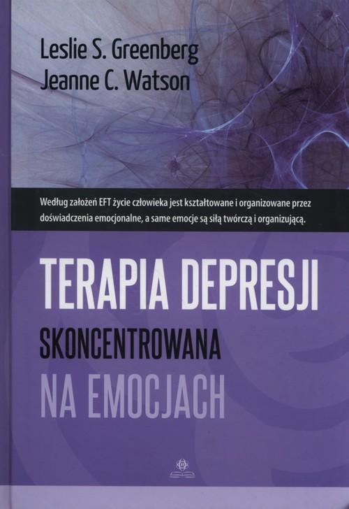 okładka Terapia depresji skoncentrowana na emocjach, Książka | Leslie S. Greenberg, Jeanne C. Watson