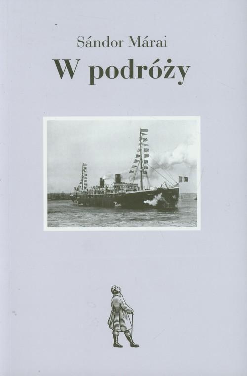 okładka W podróży, Książka | Sándor Márai