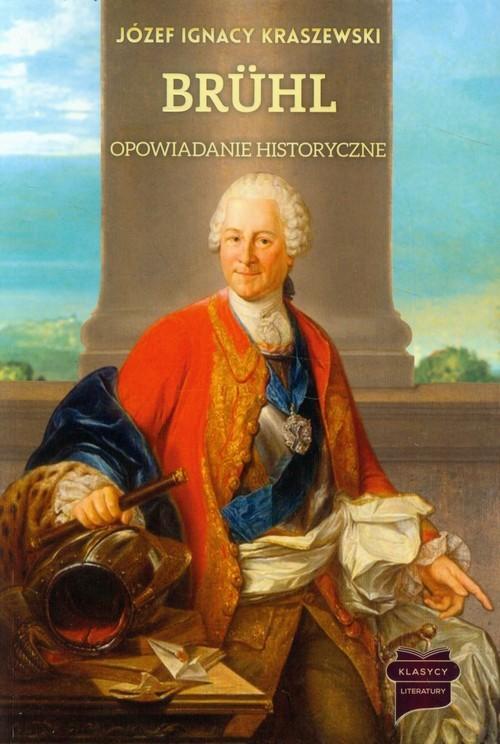okładka Bruhl opowiadanie historyczne, Książka | Józef Ignacy Kraszewski