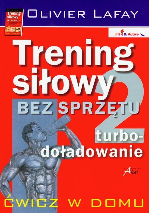 okładka Trening siłowy bez sprzętu turbo-doładowanie 2, Książka | Lafay Olivier