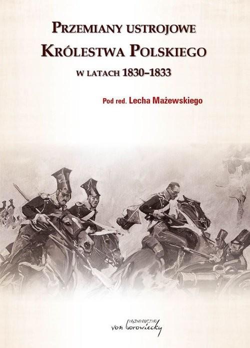 okładka Przemiany ustrojowe Królestwa Polskiego w latach 1830-1833, Książka  