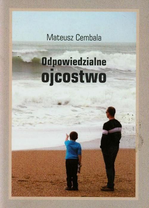okładka Odpowiedzialne ojcostwo, Książka | Cembala Mateusz