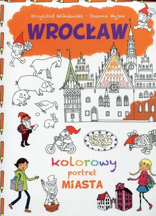 okładka Wrocław Kolorowy portret miasta, Książka | Krzysztof Wiśniewski