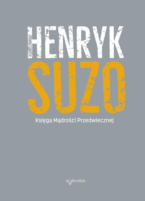 okładka Księga mądrości przedwiecznej, Książka | Suzo Henryk