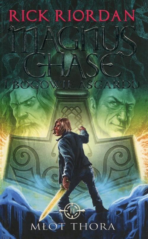 okładka Magnus Chase i bogowie Asgardu Tom 2 Młot Thora, Książka | Riordan Rick