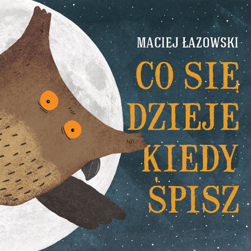 okładka Co się dzieje kiedy śpisz, Książka | Łazowski Maciej