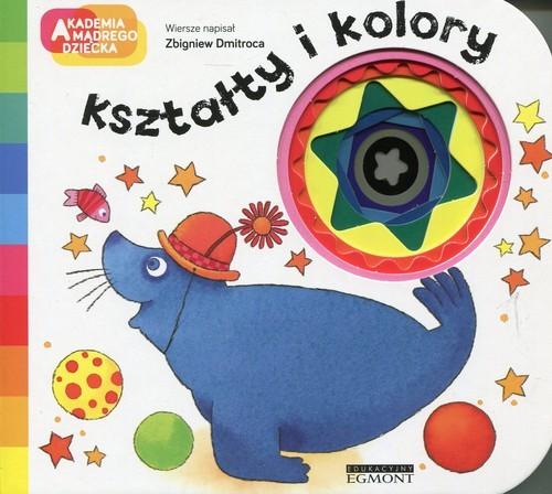 okładka Akademia mądrego dziecka Kształty i kolory, Książka   Dmitroca Zbigniew