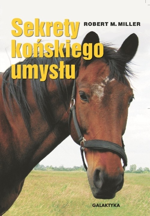 okładka Sekrety końskiego umysłu, Książka | Robert M. Miller