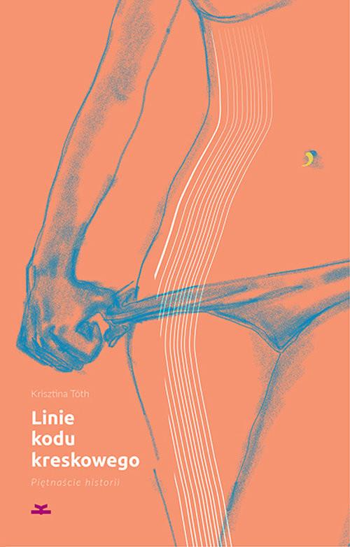 okładka Linie kodu kreskowego, Książka | Toth Krisztina