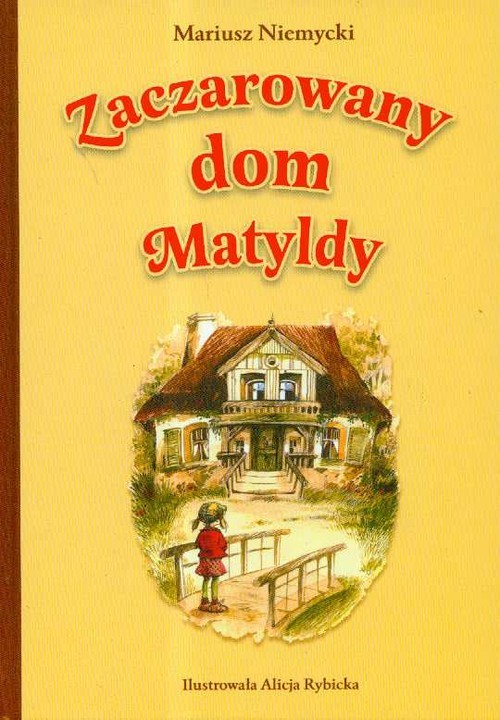 okładka Zaczarowany dom Matyldy, Książka | Niemycki Mariusz