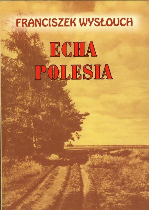 okładka Echa Polesia, Książka | Wysłouch Franciszek