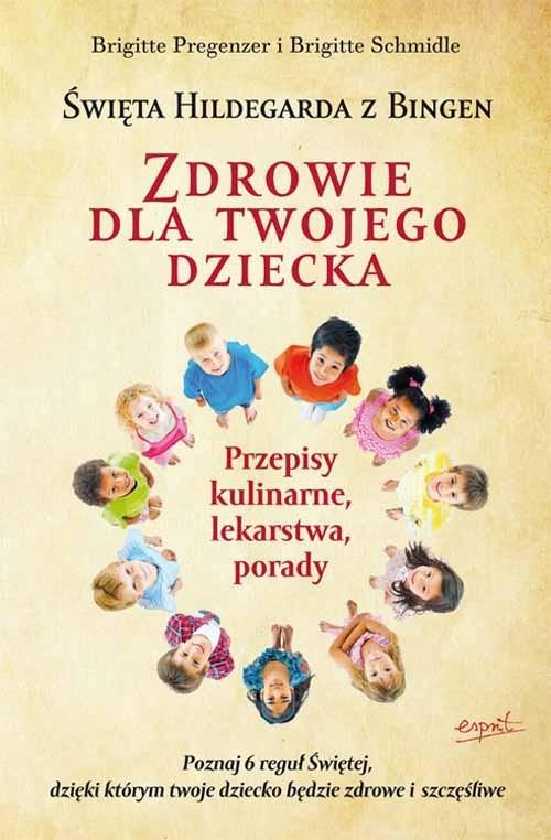 okładka Święta Hildegarda z Bingen Zdrowie dla twojego dziecka, Książka | Brigitte  Pregenzer, Brigitte  Schmidle