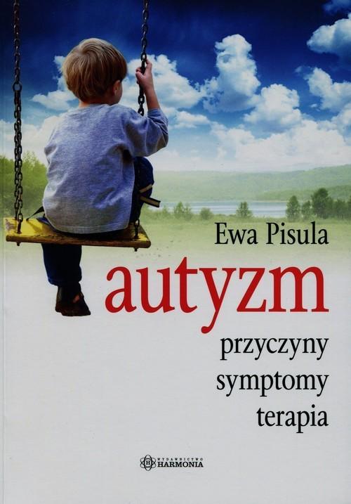 okładka Autyzm przyczyny symptomy terapia, Książka | Ewa Pisula