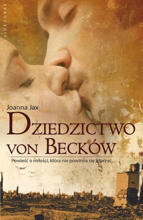 okładka Dziedzictwo von Becków, Książka | Jax Joanna