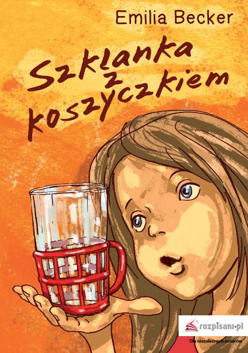 okładka Szklanka z koszyczkiem, Książka   Becker Emilia