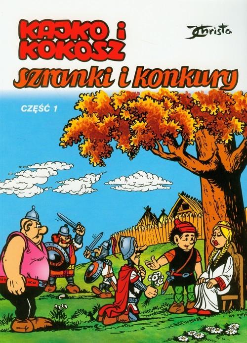okładka Kajko i Kokosz Szranki i konkury część 1, Książka | Christa Janusz